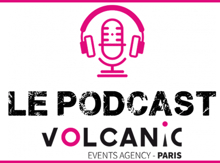 podcast volcanic agence event paris