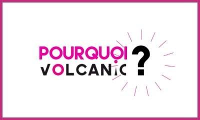 pourquoi-volcanic